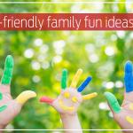 Budget-friendly family fun ideas