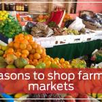 7 reasons to shop farmers' markets