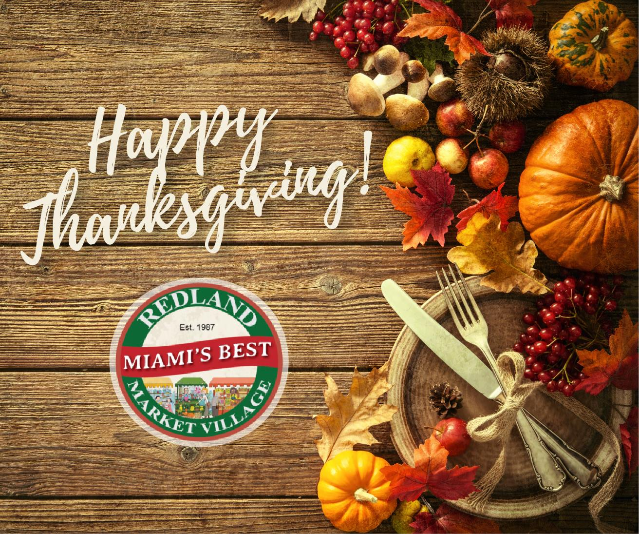 Happy Thanksgiving from all of us at Redland Market Village