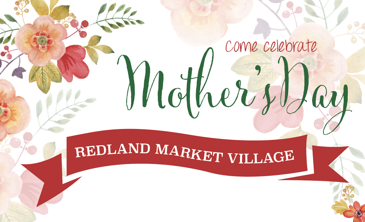 Join Us To Celebrate Mom This Mothers Day At Redland Market Village