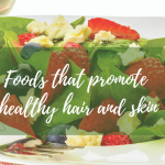 Foods that promote healthy hair and skin
