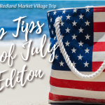 Trip Tips – 4th of July Edition