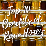 10 Health Benefits of Raw Honey