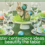 Easter centerpiece ideas to beautify the table