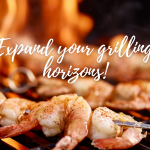 Expand your grilling horizons