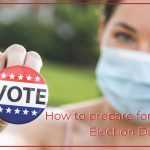 How to prepare for a unique Election Day