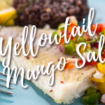 Cooking With Redland – Yellowtail Topped Mango Salsa