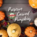 Preserve carved pumpkins in various ways